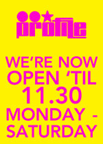 we're now open until 11.30 monday - saturday